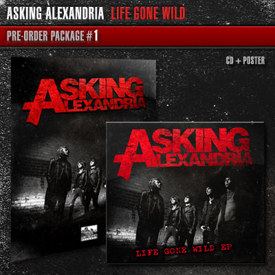 asking alexandria life gone wild. EP quot;Life Gone Wildquot; are